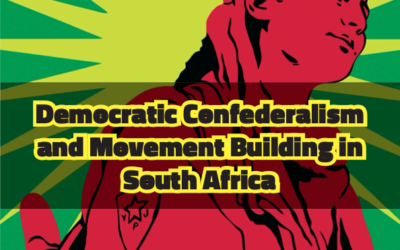 Democratic Confederalism and Movement Building in South Africa